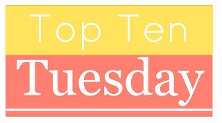 Top Ten Tuesday for05/04/16