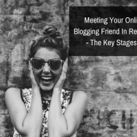 Meeting Your Online Blogging Friend In Real Life - The Key Stages #BlogBash  @BloggersBash #Bloggers