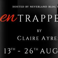 Neverlands Blog Tour plus #Giveaway and my #Review of Claire Ayres: Entrapped (Musicians Hope Book 1)