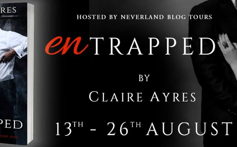 Neverlands Blog Tour plus #Giveaway and my #Review of Claire Ayres: Entrapped (Musicians Hope Book1)