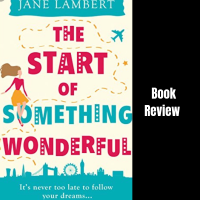 #BookReview The Start of Something Wonderful @JaneLambert22 #TuesdayBookBlog #booklover