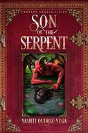Book Review: #RRBC Son of The Serpent by VashtiQuiroz-Vega