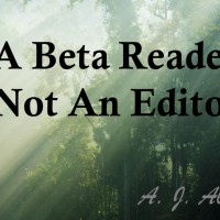 A Beta Reader Is Not An Editor