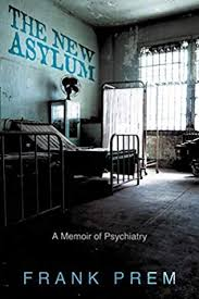 Book Review: The New Asylum: a memoir ofpsychiatry