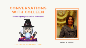 2020 Conversations with Colleen ~ Featuring Author, M. J. Mallon @Marjorie_Mallon