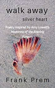 Book Review – Walk Away Silver Heart by Frank Prem #love#poetry