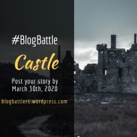 #BlogBattle: Castle #poetry #daughters #mothers #family
